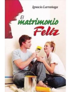 EL MATRIMONIO FELIZ (IGNACIO LARRAÑAGA)